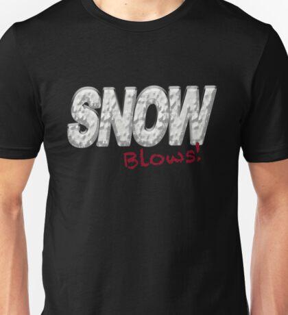 SNOW BLOWS - Snow Hater  Unisex T-Shirt