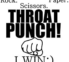 ROCK.PAPER.SCISSORS. THROAT PUNCH! I WIN :) by Divertions