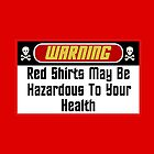 Warning Red Shirts May Be Hazardous  ( Pillows & Totes ) by PopCultFanatics