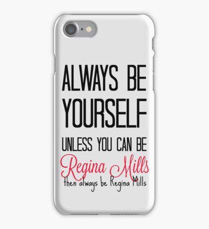 Always be Regina Mills - Black iPhone Case/Skin