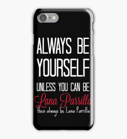 Always be Lana Parrilla - White iPhone Case/Skin