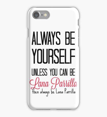 Always be Lana Parrilla - Black iPhone Case/Skin