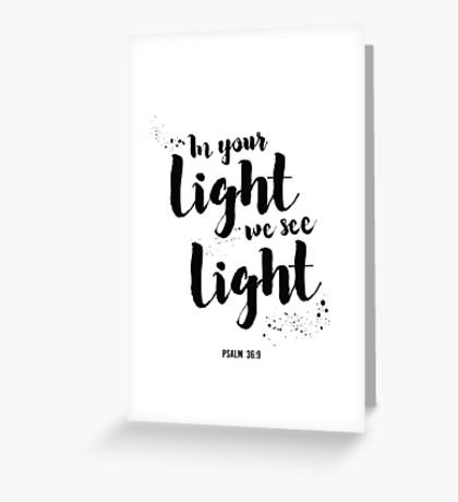 In Your Light We See Light Greeting Card