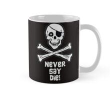 Never Say Die (White Text Mugs & Travel Mugs) Mug