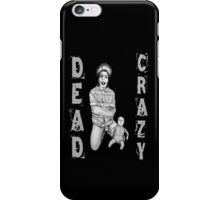Asylum Zombie - DEAD CRAZY iPhone Case/Skin