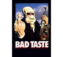 Bad Taste Photographic Print