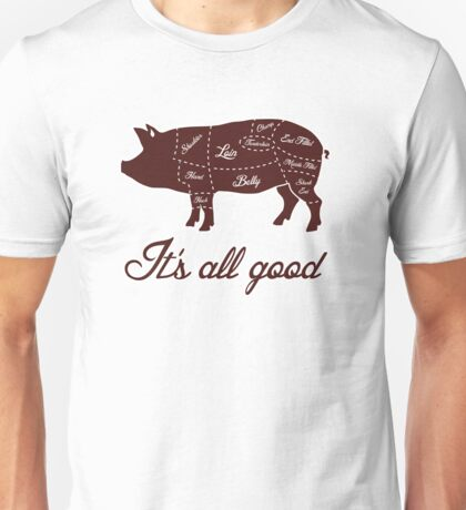 It's All Good Pig Pork Meat Map Unisex T-Shirt