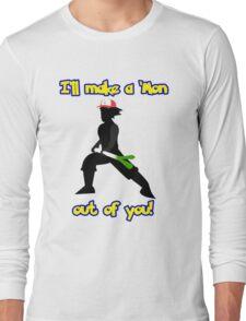 Make a 'Mon outta you T Shirt Long Sleeve T-Shirt