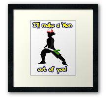 Make a 'Mon outta you T Shirt Framed Print