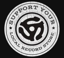 Support Your Local Record Store by fcdesignco