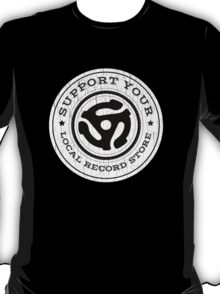 Support Your Local Record Store T-Shirt