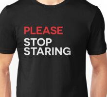 Please Stop Staring [White Ink] Unisex T-Shirt