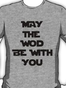May The WOD Be With You - Black T-Shirt