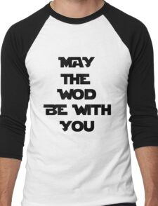 May The WOD Be With You - Black Men's Baseball ¾ T-Shirt