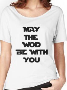 May The WOD Be With You - Black Women's Relaxed Fit T-Shirt