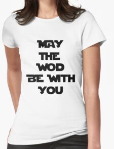 May The WOD Be With You - Black Womens Fitted T-Shirt
