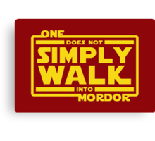 One Does Not Simply Walk Canvas Print