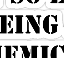 Hey, It's Not So Easy Being A Chemical Engineer - Black Text Sticker