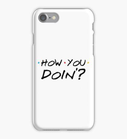How You Doin'? iPhone Case/Skin