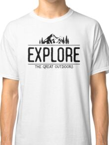 Explore the Great Outdoors Classic T-Shirt