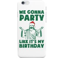 Party Like It's A Christmas Birthday iPhone Case/Skin