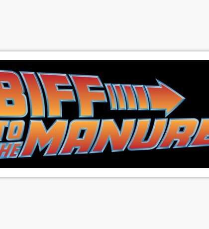 Biff To The Manure Sticker