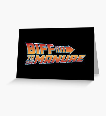 Biff To The Manure Greeting Card