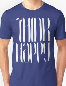 Think Happy [White Ink] T-Shirt