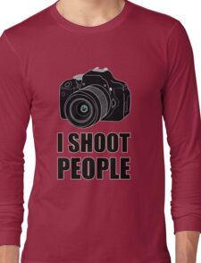 I Shoot People (Photographer) Long Sleeve T-Shirt