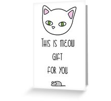 Meow Gift Greeting Card