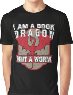 I am a book dragon not a worm Graphic T-Shirt