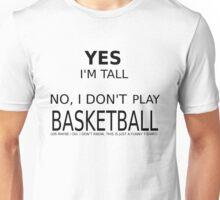 YES, I'M TALL Unisex T-Shirt