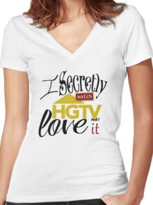 I Watch HGTV and Love It Women's Fitted V-Neck T-Shirt