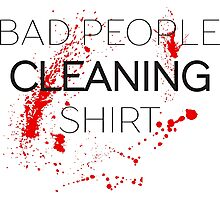 Bad People Cleaning Funny Text Photographic Print