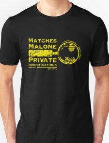 Matches Malone Investigations T-Shirt