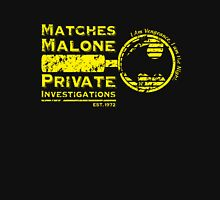 Matches Malone Investigations Unisex T-Shirt