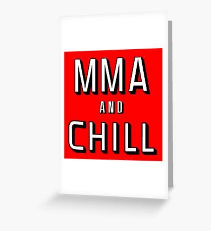 MMA and Chill (Mixed Martial Arts) Greeting Card
