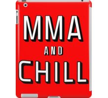 MMA and Chill (Mixed Martial Arts) iPad Case/Skin