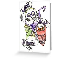 Lock, Shock & Barrel  Greeting Card