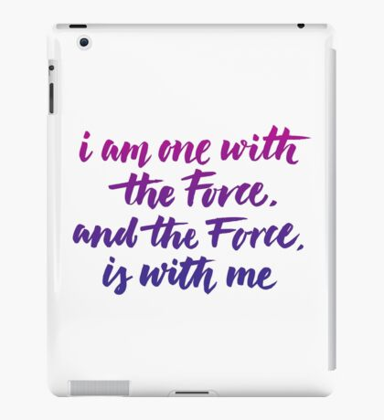 I am one with the Force, and the Force, is with me iPad Case/Skin