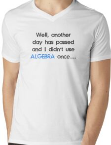 Didn't Use Algebra Once Today Mens V-Neck T-Shirt
