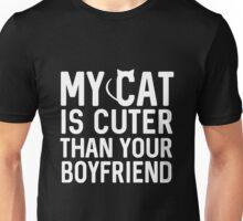 My cat is cuter than your boyfriend Unisex T-Shirt