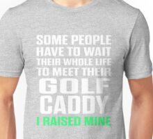 Golf Caddy I Raised Mine Unisex T-Shirt