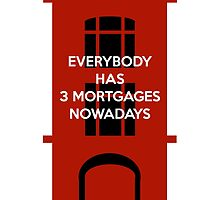 Everybody Has 3 Mortgages Nowadays by RoseJermusyk