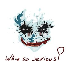 Joker - Why so serious? by DonMazzi