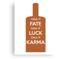 Call It Fate Call It Luck Call It Karma Canvas Print