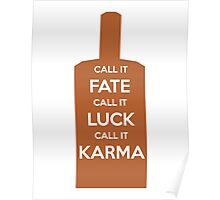 Call It Fate Call It Luck Call It Karma Poster