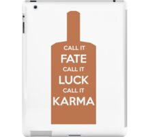 Call It Fate Call It Luck Call It Karma iPad Case/Skin