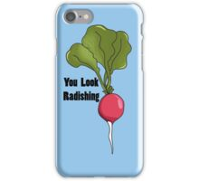 you look radishing iPhone Case/Skin