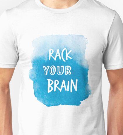 Rack your brain Unisex T-Shirt